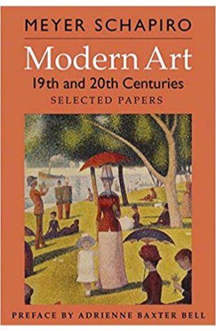 Modern Art: 19th & 20th Centuries, Selected Papers Meyer Schapiro