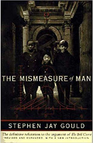 The Mismeasure of Man Stephen Jay Gould