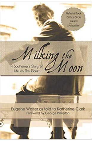 Milking the Moon: A Southerner's Story of Life on This Planet