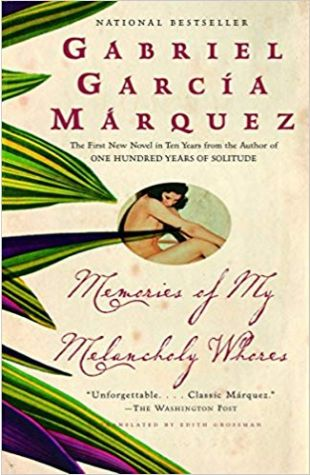 Memories of My Melancholy Whores: A Novel Gabriel García Márquez, Edith Grossman