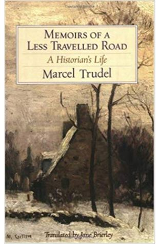 Memoirs of a Less Travelled Road: A Historian's Life Jane Brierley
