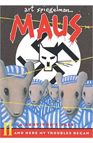 Maus: A Survivor's Tale: Volume 2. And Here My Troubles Began Art Spiegelman