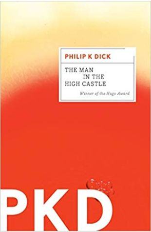 The Man in the High Castle Philip K. Dick