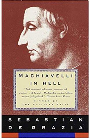 Machiavelli in Hell Sebastian de Grazia