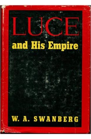Luce and His Empire W. A. Swanberg