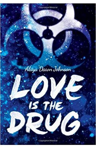 Love Is the Drug Alaya Dawn Johnson