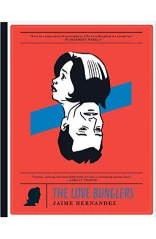 The Love Bunglers Jaime Hernandez