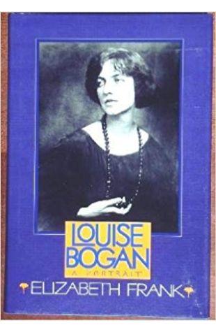 Louise Bogan: A Portrait Elizabeth Frank