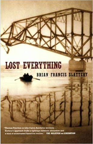 Lost Everything Brian Francis Slattery