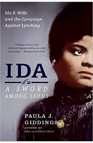 Ida: A Sword Among Lions: Ida B. Wells and the Campaign Against Lynching Paula J. Giddings