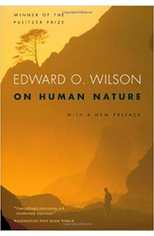 On Human Nature Edward O. Wilson