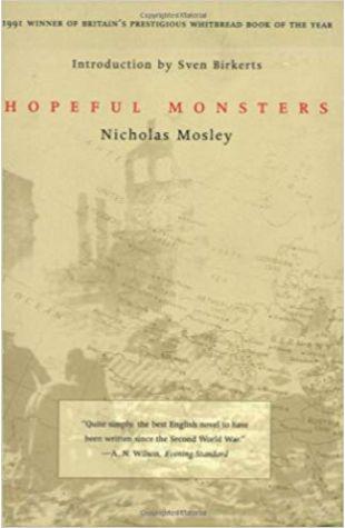 Hopeful Monsters Nicholas Mosley