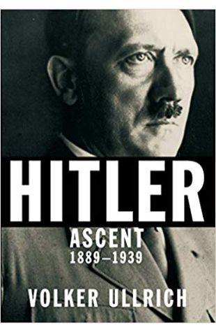 Hitler: Ascent, 1889-1939 Volker Ullrich