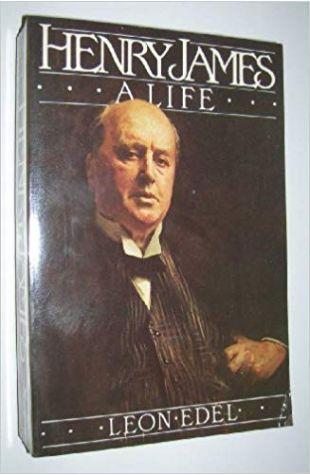 Henry James: A Life Leon Edel