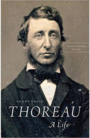 Henry David Thoreau: A Life Laura Dassow Walls