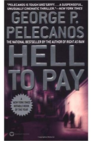 Hell to Pay: A Novel George P. Pelecanos