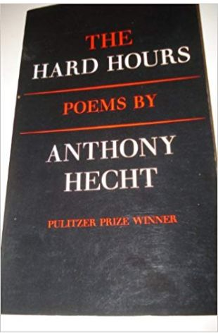 The Hard Hours Anthony Hecht