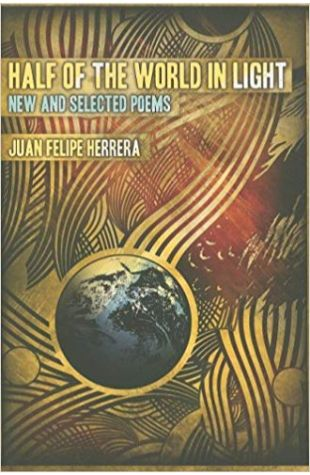 Half the World in Light Juan Felipe Herrera