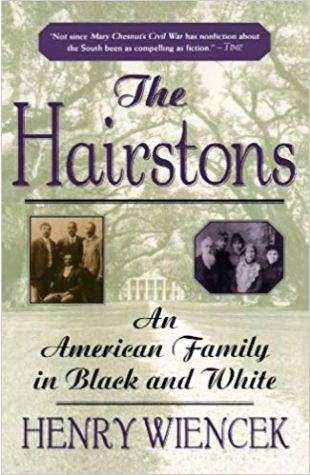 The Hairstons: An American Family in Black and White Henry Wiencek