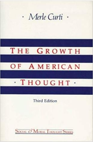 The Growth of American Thought Merle Curti