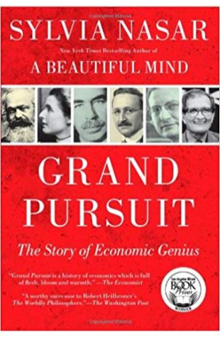 Grand Pursuit: The Story of Economic Genius Sylvia Nasar