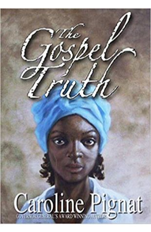 The Gospel Truth Caroline Pignat