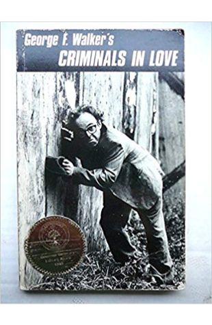 Criminals in Love George F. Walker