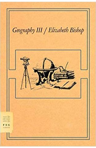 Geography III Elizabeth Bishop