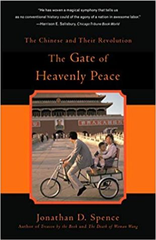 The Gate of Heavenly Peace: The Chinese and Their Revolution 1895-1980 Jonathan D. Spence