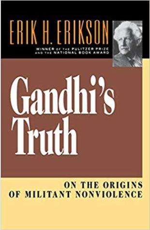 Gandhi's Truth Erik H. Erikson