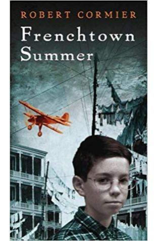 Frenchtown Summer Robert Cormier
