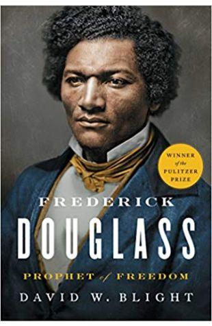 Frederick Douglass: Prophet of Freedom David W. Blight