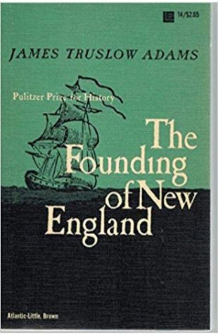 The Founding of New England James Truslow Adams
