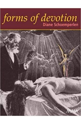 Forms of Devotion Diane Schoemperlen