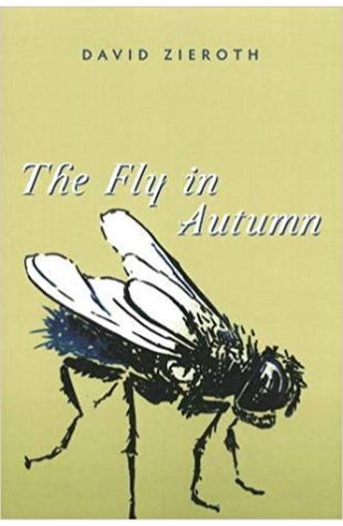 The Fly in Autumn David Zieroth