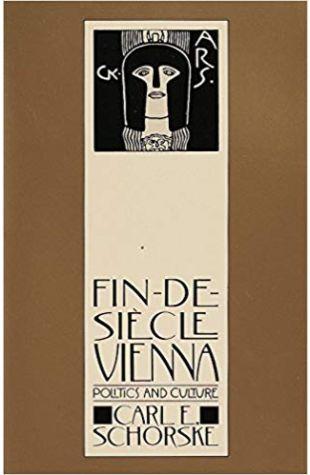 Fin-de-Siècle Vienna: Politics and Culture Carl E. Schorske