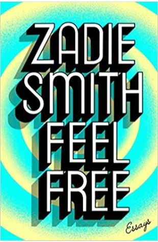 Feel Free: Essays Zadie Smith