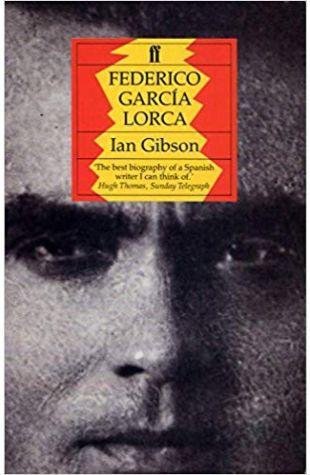 Federico Garcia Lorca: A Life Ian Gibson