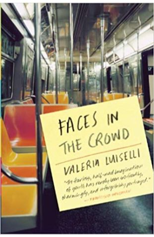Faces in the Crowd Valeria Luiselli (translated by Christina MacSweeney)