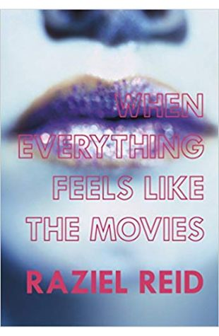 When Everything Feels like the Movies Raziel Reid