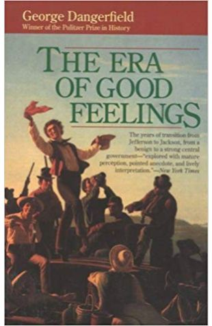 The Era of Good Feelings George Dangerfield