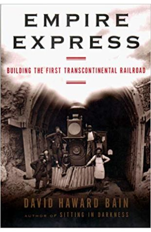 Empire Express: Building the 1st Transcontinental Railroad