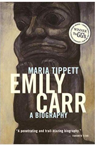 Emily Carr: A Biography Maria Tippett