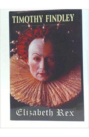 Elizabeth Rex Timothy Findley