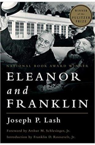 Eleanor and Franklin Joseph P. Lash