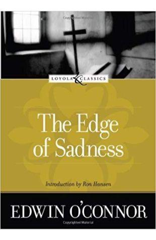 The Edge of Sadness Edwin O'Connor