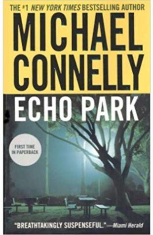 Echo Park: A Harry Bosch Novel Michael Connelly