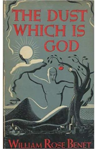 The Dust Which Is God William Rose Benét