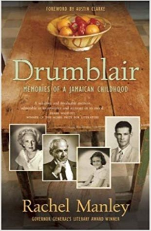 Drumblair - Memories of a Jamaican Childhood Rachel Manley