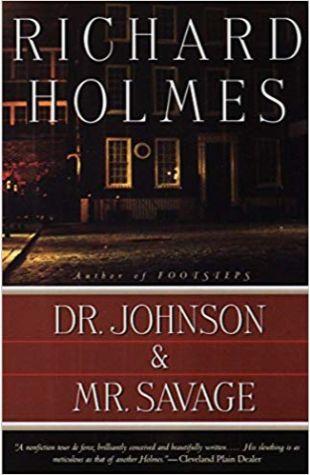 Dr. Johnson & Mr. Savage Richard Holmes